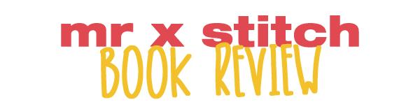 Mr X Stitch Book Review