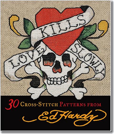 Love Kills Slowly - 30 cross stitch patterns from Ed Hardy.