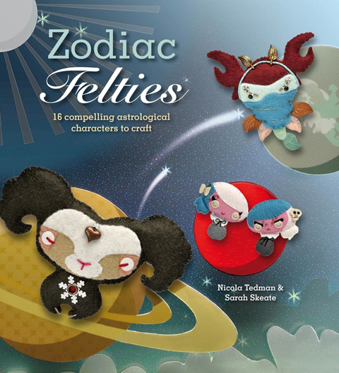 Zodiac Felties by Nicola Tedman and Sarah Skeate