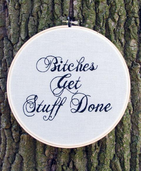 LadyJaneLongStitches - Bitches Get Stuff Done