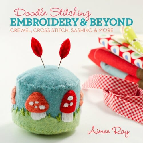 Aimee Ray - Doodle Stitching Embroidery & Beyond