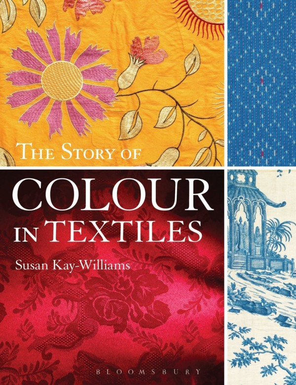 Susan Kay Williams - The Story of Colour in Textiles
