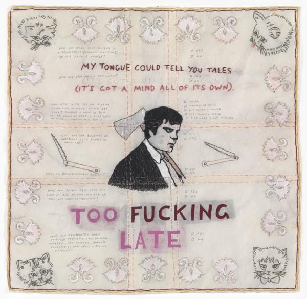 David Curcio - Too Fucking Late - Hand Embroidery