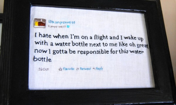 Hand embroidered Kanye West tweet.