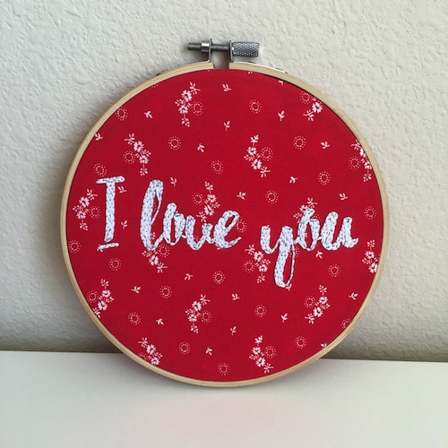 Poor Credit Crafts - I Love You Embroidery Hoop