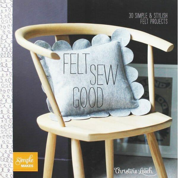 Christine Leech - Felt Sew Good